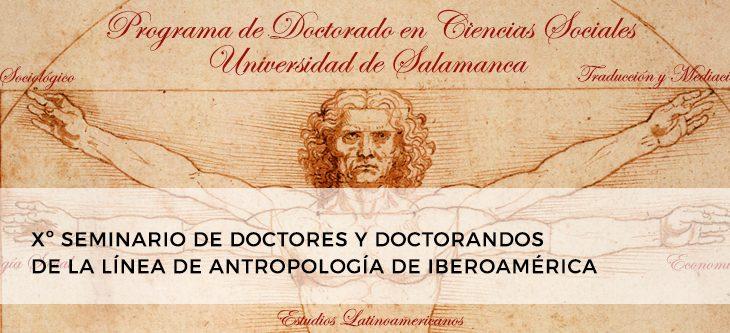 Xº SEMINARIO DE DOCTORES Y DOCTORANDOS DE LA LÍNEA DE ANTROPOLOGÍA DE IBEROAMÉRICA