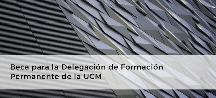 Beca para la Delegación de Formación Permanente de la UCM