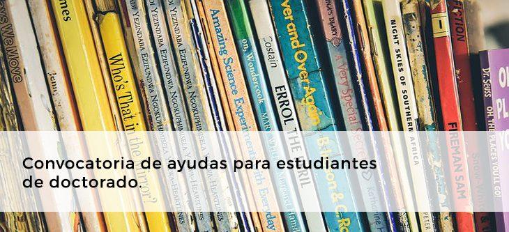 Convocatoria de ayudas para estudiantes de doctorado