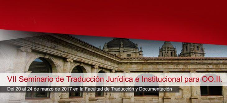 VII Seminario de Traducción Jurídica e Institucional para OO.II.