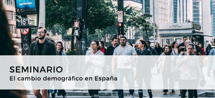 Seminario – El cambio demográfico en España