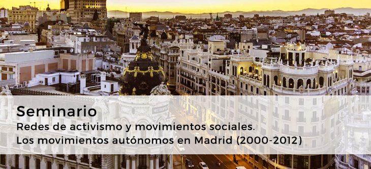 Seminario – Redes de activismo y movimientos sociales. Los movimientos autónomos en Madrid (2000-2012)
