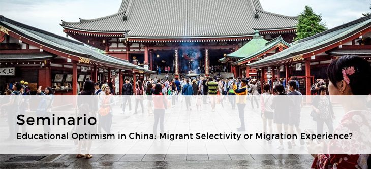 Seminario – Educational Optimism in China: Migrant Selectivity or Migration Experience?