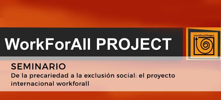 Seminario – De la precariedad a la exclusión social: el proyecto internacional workforall