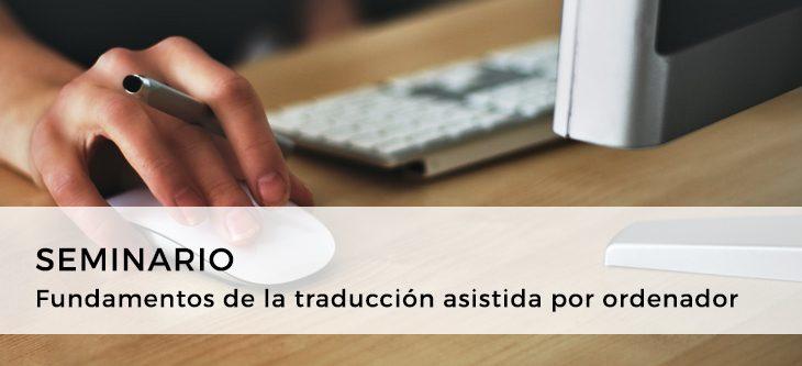 Seminario – Fundamentos de la traducción asistida por ordenador