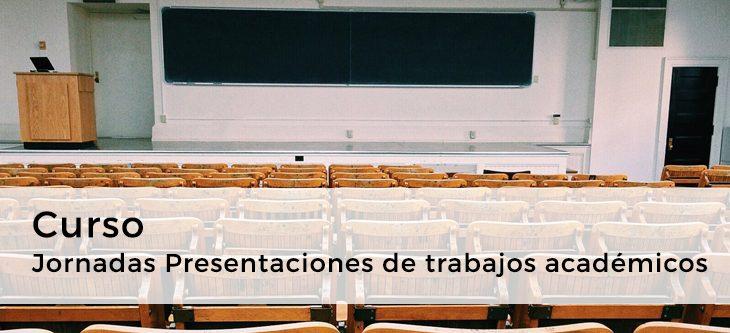 Curso – Jornadas Presentaciones de trabajos académicos