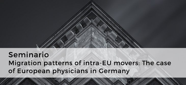 Seminario – Migration patterns of intra-EU movers: The case of European physicians in Germany
