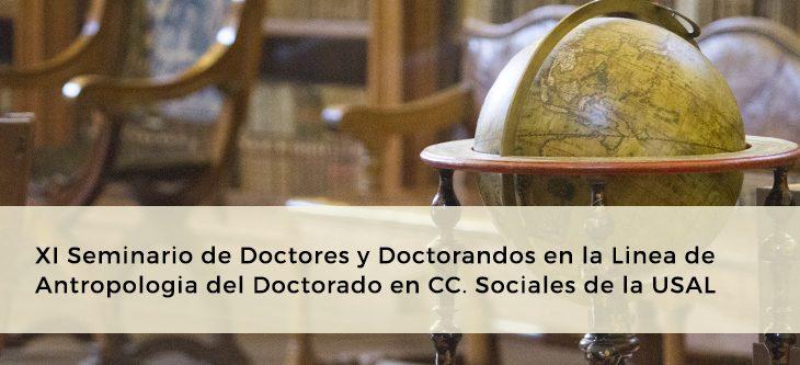 XI Seminario de Doctores y Doctorandos en la Linea de Antropologia del Doctorado en CC. Sociales de la USAL