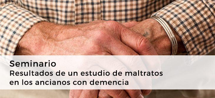 Seminario – Resultados de un estudio de maltratos en los ancianos con demencia