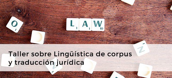 Taller sobre Lingüística de corpus y traducción jurídica