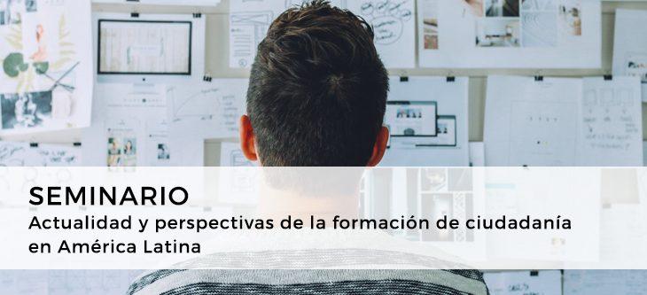 Seminario – Actualidad y perspectivas de la formación de ciudadanía en América Latina