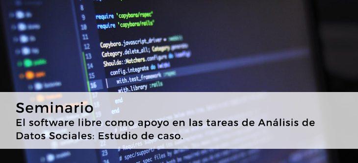 Seminario – El software libre como apoyo en las tareas de Análisis de Datos Sociales: Estudio de caso.